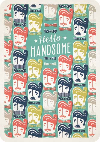 Hello Handsome - Friendship Card