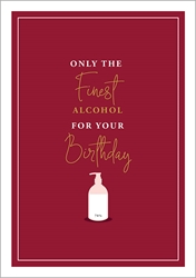 Finest Alcohol - Birthday Card