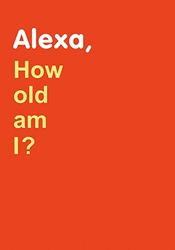 Alexa How Old? - Birthday Card