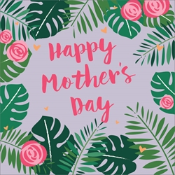 Leaves & Flowers - Mothers Day Card