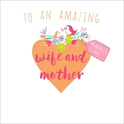 Wife & Mother - Mothers Day Card