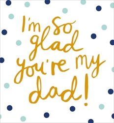 So Glad - Fathers Day Card