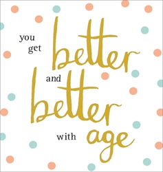 Better with Age - Birthday Cards