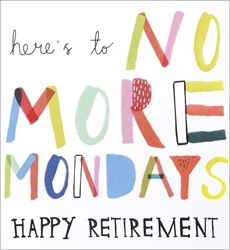 No More Mondays -  Retirement Card