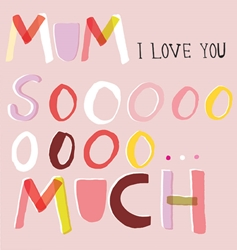 Love Sooo - Mothers Day Card