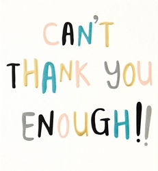 Cant Thank Enough - Thank You Card
