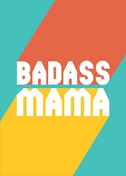 Badass Mama - Friendship Card