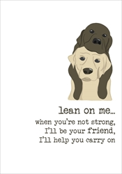 Lean on Me - Friendship Card
