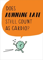Running Late - Friendship Card