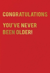 Never Older - Birthday Card