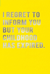 Childhood Expired - Friendship Card