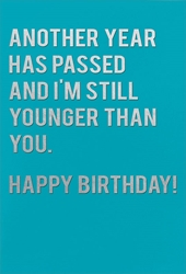 Younger Than - Birthday Card Birthday