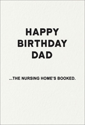 Nursing Home Dad - Birthday Card
