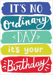 No Ordinary - Birthday Card