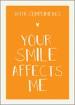 Your Smile - Friendship Card Friendship