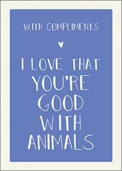Good With Animals - Friendship Card Friendship