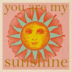 You Are My Sunshine - Birthday Card Birthday